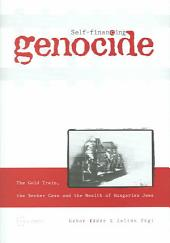 Self-financing Genocide: The Gold Train, the Becher Case and the Wealth of Hungarian Jews