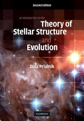 An Introduction to the Theory of Stellar Structure and Evolution: Edition 2
