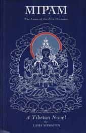 Mipam: The Lama of the Five Wisdoms: A Tibetan Novel by Lama Yongden