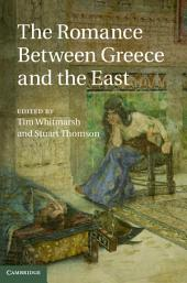 The Romance between Greece and the East