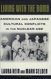 Living with the Bomb: American and Japanese Cultural Conflicts in the Nuclear Age