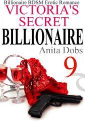Victoria's Secret Billionaire - Part 9: Billionaire BDSM Erotic Romance Series