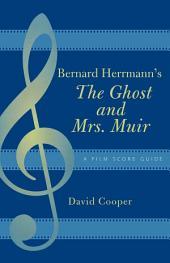 Bernard Herrmann's The Ghost and Mrs. Muir: A Film Score Guide