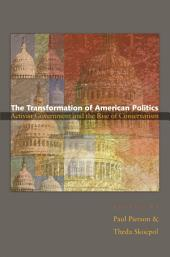 The Transformation of American Politics: Activist Government and the Rise of Conservatism: Activist Government and the Rise of Conservatism