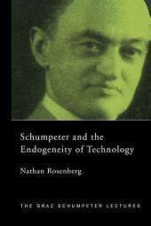 Schumpeter and the Endogeneity of Technology: Some American Perspectives