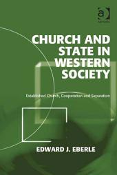 Church and State in Western Society: Established Church, Cooperation and Separation