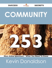 community 253 Success Secrets - 253 Most Asked Questions On community - What You Need To Know