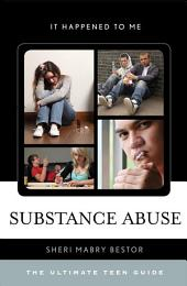 Substance Abuse: The Ultimate Teen Guide