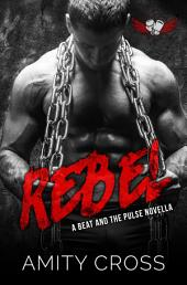 Rebel: (#4.5 The Beat and The Pulse)