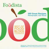 Foodista Best of Food Blogs Cookbook: 100 Great Recipes, Photographs, and Voices