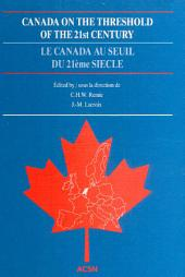 Canada on the Threshold of the 21st Century: European reflections upon the future of Canada. Selected papers of the First All-European Studies Conference, The Hague, The Netherlands, October 24–27, 1990