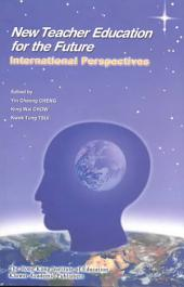 New Teacher Education for the Future: International Perspectives