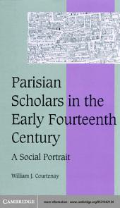 Parisian Scholars in the Early Fourteenth Century: A Social Portrait