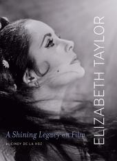 Elizabeth Taylor: A Shining Legacy on Film
