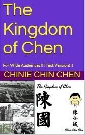 The Kingdom of Chen: For Wide Audiences!!! Text Version!!!