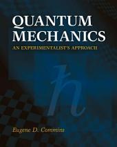 Quantum Mechanics: An Experimentalist's Approach
