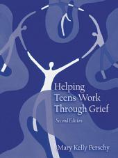 Helping Teens Work Through Grief: Edition 2