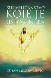 Isus Velièanstvo Koje Je Sišlo S Neba