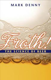 Froth!: The Science of Beer