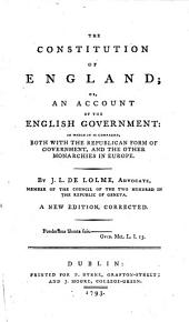 The Constitution of England; Or, An Account of the English Government ... A New Edition, Corrected