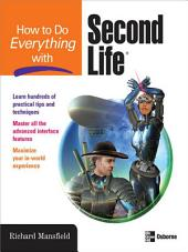 How to Do Everything with Second Life®