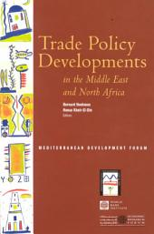 Trade Policy Developments in the Middle East and North Africa: Volume 763