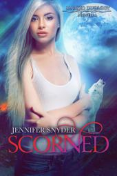 Scorned: Marked Duology, Book 3