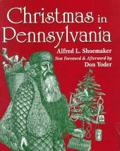 Christmas in Pennsylvania: A Folk-cultural Study