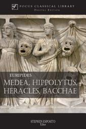 Medea, Hippolytus, Heracles, Bacchae: Four Plays