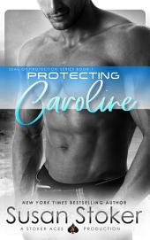 Protecting Caroline: SEAL of Protection, Book 1