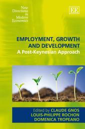 Employment, Growth and Development: A Post-Keynesian Approach