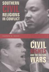 Southern Civil Religions in Conflict: Civil Rights and the Culture Wars