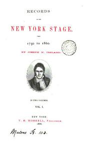 Records of the New York stage, from 1750 to 1860