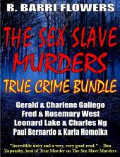 The Sex Slave Murders True Crime Bundle: Serial Killers Gerald & Charlene Gallego\Fred & Rosemary West\Leonard Lake & Charlges Ng\Paul Bernardo & Karla Homolka