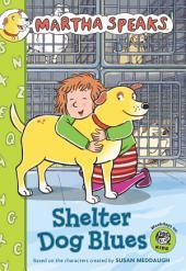Martha Speaks: Shelter Dog Blues (Chapter Book)