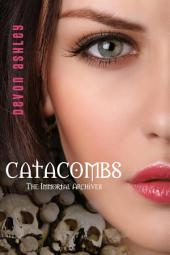 Catacombs (The Immortal Archives #3)
