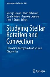 Studying Stellar Rotation and Convection: Theoretical Background and Seismic Diagnostics