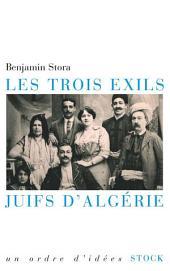 Les trois exils. Juifs d'Algérie