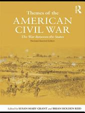 Themes of the American Civil War: The War Between the States