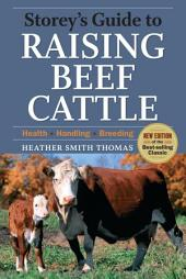 Storey's Guide to Raising Beef Cattle: 3rd Edition