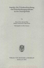Aspekte der Friedensforschung und Entscheidungsprobleme in der Sozialpolitik