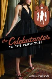 The Celebutantes: To the Penthouse