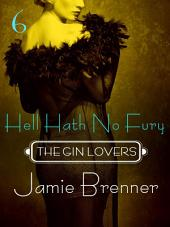 The Gin Lovers #6: Hell Hath No Fury