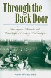 Through the Back Door: Melungeon Literacies and Twenty-first-century Technologies