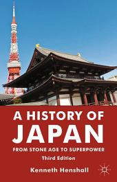 A History of Japan: From Stone Age to Superpower, Edition 3