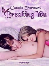 Breaking You