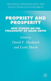 Propriety and Prosperity: New Studies on the Philosophy of Adam Smith