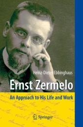 Ernst Zermelo: An Approach to His Life and Work