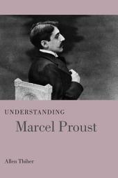 Understanding Marcel Proust