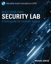 Build Your Own Security Lab: A Field Guide for Network Testing